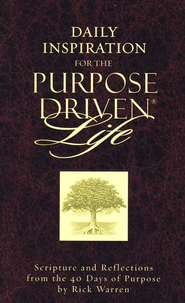 Daily Inspiration for the Purpose-Driven Life   -     Edited By: Rick Warren     By: Edited by Rick Warren