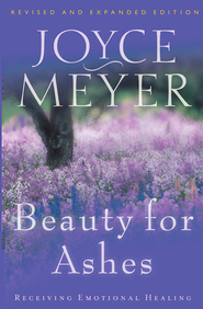 Beauty for Ashes: Receiving Emotional Healing - eBook  -     By: Joyce Meyer
