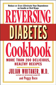 Reversing Diabetes Cookbook: More Than 200 Delicious, Healthy Recipes - eBook  -     By: Julian Whitaker, Peggy Dace