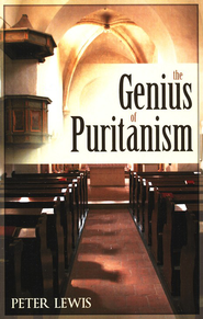 The Genius of Puritanism   -     By: Peter Lewis