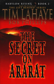The Secret on Ararat, Babylon Rising Series #2   -     By: Tim LaHaye, Bob Phillips