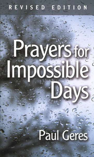 Prayers for Impossible Days  -     By: Paul Geres