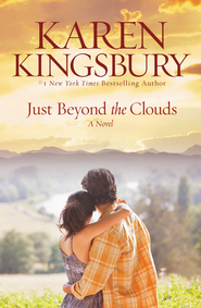 Just Beyond the Clouds: A Novel - eBook  -     By: Karen Kingsbury