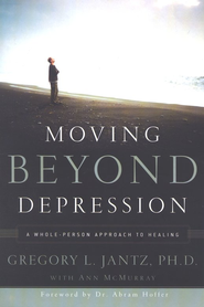 Moving Beyond Depression   -              By: Dr. Gregory Jamtz
