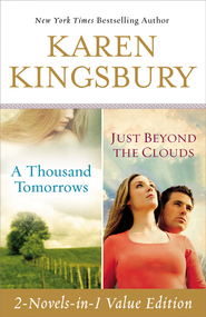 A Thousand Tomorrows & Just Beyond The Clouds Omnibus - eBook  -     By: Karen Kingsbury