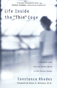 Life Inside the Thin Cage  -     By: Constance Rhodes