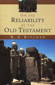 On the Reliability of the Old Testament  -     By: K.A. Kitchen