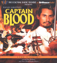 Rafael Sabatini's Captain Blood: A Radio Dramatization  -     Narrated By: Jerry Robbins, The Colonial Radio Players     By: Rafael Sabatini, Jerry Robbins
