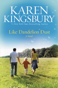 Like Dandelion Dust - eBook  -     By: Karen Kingsbury