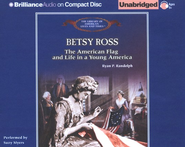 Betsy Ross: The American Flag and Life in a Young America - Unabridged Audiobook on CD  -     Narrated By: Suzy Myers     By: Ryan P. Randolph