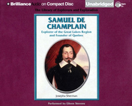Samuel De Champlain: Explorer of the Great Lakes Region and Founder of Quebec - Unabridged Audiobook on CD  -     Narrated By: Eileen Stevens     By: Josepha Sherman