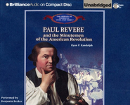 Paul Revere and the Minutemen of the American Revolution - Unabridged Audiobook on CD  -              Narrated By: Benjamin Becker                   By: Ryan P. Randolph