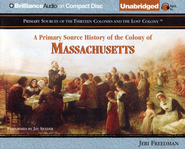 A Primary Source History of the Colony of Massachusetts - Unabridged Audiobook on CD  -     Narrated By: Jay Snyder     By: Jeri Freedman