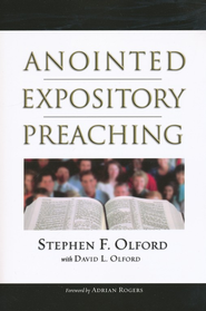 Anointed Expository Preaching   -     By: Stephen F. Olford, David L. Olford, Adrian Rogers