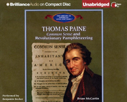 Thomas Paine: Common Sense and Revolutionary Pamphleteering - Unabridged Audiobook on CD  -     By: Brian McCartin, Benjamin Becker