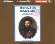 Ferdinand Magellan: The First Voyage Around the World - Unabridged Audiobook on CD  -     By: Betty Burnett Ph.D., Eileen Stevens