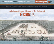 A Primary Source History of the Colony of Georgia - Unabridged Audiobook on CD  -     Narrated By: Jay Snyder     By: Liz Sonneborn