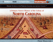 A Primary Source History of the Colony of North Carolina - Unabridged Audiobook on CD  -     Narrated By: Jay Snyder     By: Philip Margulies