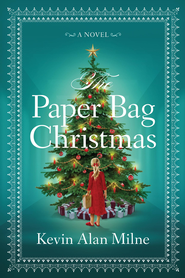 The Paper Bag Christmas - eBook  -     By: Kevin Alan Milne