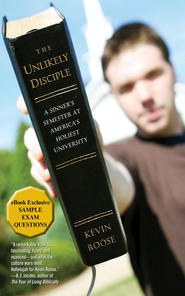 The Unlikely Disciple: A Sinner's Semester at America's Holiest University - eBook  -     By: Kevin Roose