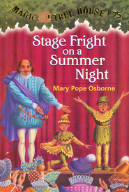 Magic Tree House #25: Stage Fright on Summer  -              By: Mary Pope Osborne                   Illustrated By: Sal Murdocca