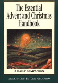 The Essential Advent and Christmas Handbook:  A Daily Companion  -     By: Thomas M. Santa