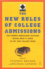 The New Rules of College Admissions   -     By: Stephen Kramer, Michael London
