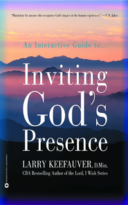 Inviting Gods Presence - eBook  -     By: Larry Keefauver