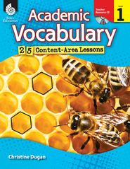 Academic Vocabulary: 25 Content-Area Lessons Level 1  -              By: Christine Dugan, Stephanie Paris