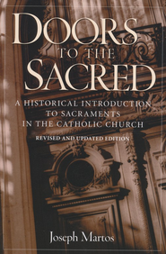 Doors to the Sacred, Revised   -     By: Joseph Martos
