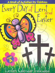 Every Day Of Lent and Easter: A Book of Activities for Children, Year A  -