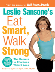 Leslie Sansone's Eat Smart, Walk Strong: The Secrets to Effortless Weight Loss - eBook  -     By: Leslie Sansone