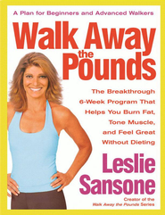 Walk Away the Pounds: The Breakthrough 6-Week Program That Helps You Burn Fat, Tone Muscle, and Feel Great Without Dieting - eBook  -     By: Leslie Sansone