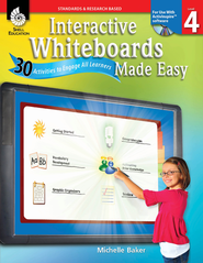 Interactive Whiteboards Made Easy: 30 Activities to Engage All Learners Level 4 (Promethean Version)  -              By: Michelle Baker