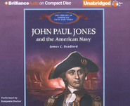 John Paul Jones and the American Navy - Unabridged Audiobook on CD  -     Narrated By: Benjamin Becker     By: James C. Bradford