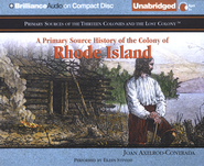 A Primary Source History of the Colony of Rhode Island - Unabridged Audiobook on CD  -     By: Joan Axelrod-Contrada