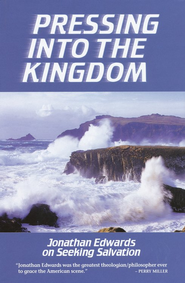 Pressing into the Kingdom   -     By: Jonathan Edwards