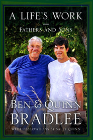 A Life's Work: Fathers and Sons  -     By: Ben Bradlee