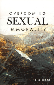 Overcoming Sexual Immorality  -     By: Bill Rudge