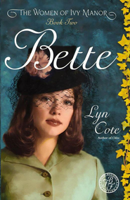 Bette - eBook  -     By: Lyn Cote