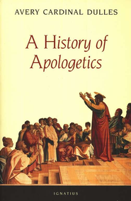 A History of Apologetics   -     By: Avery Cardinal Dulles