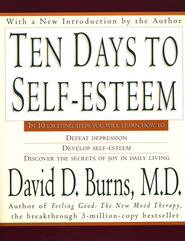 Ten Days to Self-Esteem  -     By: David Burns