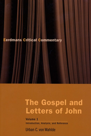 The Gospel and Letters of John, Vol. 1: Introduction, Analysis, and Reference  -     By: Urban C. von Wahlde