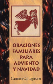 Oraciones Familiares para Adviento y Navidad  (Family Prayers for Advent & Christmas)  -