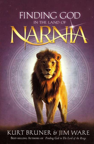 Finding God in the Land of Narnia  -     By: Kurt Bruner, Jim Ware