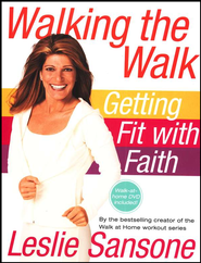 Walking the Walk: Getting Fit with Faith--Book and DVD   -     By: Leslie Sansone