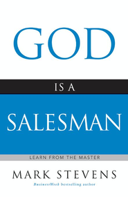 God Is a Salesman: Learn from the Master - eBook  -     By: Mark Stevens