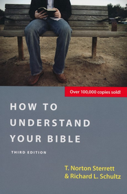 How to Understand Your Bible  -     By: T. Norton Sterrett, Richard L. Schultz