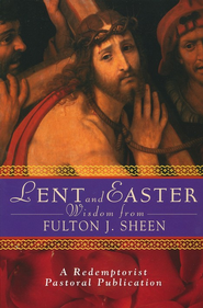 Lent and Easter Wisdom from Fulton J. Sheen   -     By: Fulton J. Sheen