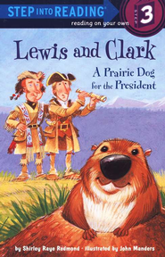 Lewis and Clark: A Prairie Dog for the President   -     By: Shirley Raye Redmond     Illustrated By: John Manders